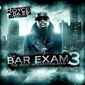 The Bar Exam 3 (The Most Interesting Man) by Royce Da 5'9