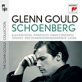 Glenn Gould plays Schoenberg: Klavierstücke opp. 11, 19, 23, 33; Piano Suite op. 25; Piano Concerto op. 42; Fantasy for Violin & Piano op. 47; Ode to Napoleon Buonaparte op. 41; Lieder opp. 1; 2; 3; 6; 12; 14; 15; 48 by Glenn Gould