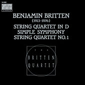 Britten: String Quartet in D - Simple Symphony - String Quartet No. 1 by Britten Quartet