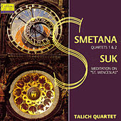 Smetana: Quartets Nos. 1 & 2 - Suk: Meditation on St. Wenceslas by Talich Quartett