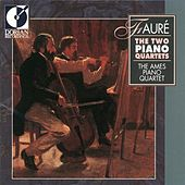 Faure, G.: Piano Quartets Nos. 1 and 2 (The Ames Piano Quartet) by Ames Piano Quartet