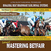 Mastering Betfair by Binaural Beat Brainwave Subliminal Systems