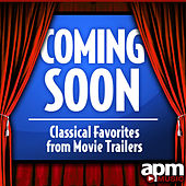 Coming Soon - Classical Music from Movie Trailers by Various Artists
