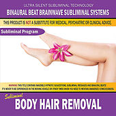 Body-Hair Removal by Binaural Beat Brainwave Subliminal Systems
