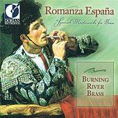 Burning River Brass: Romanza Espana (Spanish Masterworks for Brass) by Burning River Brass