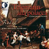 Telemann, G.P.: Concertos / Suites by Rebel