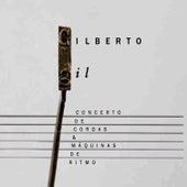 Concerto de cordas e Máquinas de ritmo (Ao vivo) by Gilberto Gil