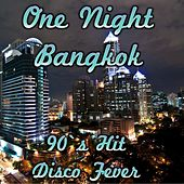 One Night in Bangkok (90's Hit) by Disco Fever