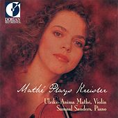 Ulrike-Anima Mathe Plays Kreisler by Ulrike-Anima Mathe