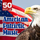 50 Best of American Patriotic Music by Various Artists