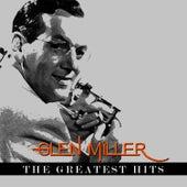 Glenn Miller - The Greatest Hits by Glenn Miller