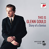 This is Glenn Gould - Story of a Genius by Glenn Gould