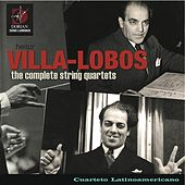 Villa-Lobos, H.: The Complete String Quartets by Cuarteto Latinoamericano