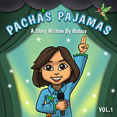 Pacha's Pajamas - A Story Written By Nature Vol. I by Various Artists