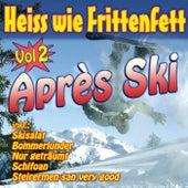 Heiss wie Frittenfett Après Ski Vol. 2 by Various Artists