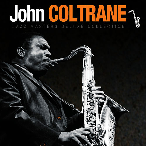 Jazz Masters Deluxe Collection by John Coltrane : Rhapsody