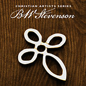 Christian Artists Series: BW Stevenson by B.W. Stevenson
