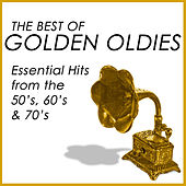 The Best of Golden Oldies: Essential Hits from the 50's, 60's & 70's by Various Artists
