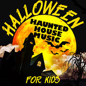 Halloween! Haunted House Music for Kids by Various Artists
