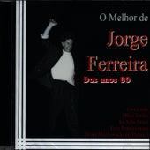 O Melhor de Jorge Ferreira Dos Anos 80 by Jorge Ferreira