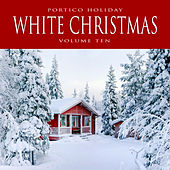 Portico Holiday: White Christmas, Vol. 10 by Various Artists