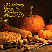 50 Comforting Songs for Thanksgiving Dinner 2012 by Pianissimo Brothers