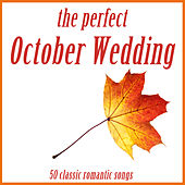 The Perfect October Wedding: 50 Classic Romantic Songs by Pianissimo Brothers