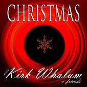 Christmas With Kirk Whalum and Friends by Various Artists