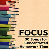 Focus: 30 Songs for Concentrated Homework Time by Pianissimo Brothers