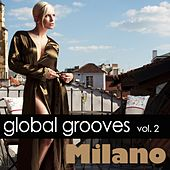 Global Grooves Vol. 2 - Milano by Various Artists