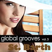 Global Grooves Vol. 3 - St. Barth by Various Artists