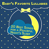 Baby's Favorite Lullabies: 20 Best Songs for a Peaceful Night's Sleep by Pianissimo Brothers