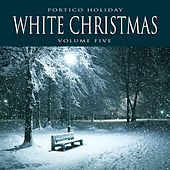 Portico Holiday: White Christmas, Vol. 5 by Various Artists