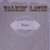 Talkin Latin Vol. 4: Fados von Various Artists