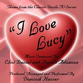 I Love Lucy - Theme from the Desilu TV Series (Eliot Daniel and Harold Adamson) by Dominik Hauser