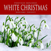 Portico Holiday: White Christmas, Vol. 30 by Various Artists