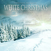 Portico Holiday: White Christmas, Vol. 2 by Various Artists
