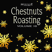 Meritage Christmas: Chestnuts Roasting, Vol. 10 by Various Artists