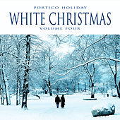 Portico Holiday: White Christmas, Vol. 4 by Various Artists