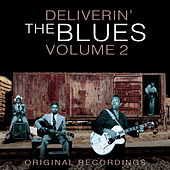 Deliverin' The Blues - Volume 2 - 60 Original Recordings (Remastered) von Various Artists