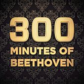 300 Minutes of Beethoven by Various Artists