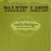 Talkin Latin Vol. 5: London Sessions 1952 von Amalia Rodrigues