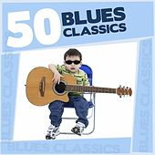 50 Blues Classics von Various Artists