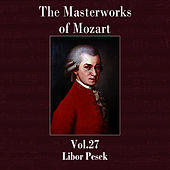 The Masterworks of Mozart, Vol. 27 by Libor Pesek