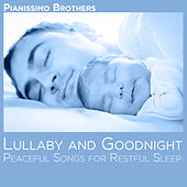 Lullaby and Goodnight: Peaceful Songs for Restful Sleep by Pianissimo Brothers