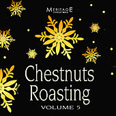 Meritage Christmas: Chestnuts Roasting, Vol. 5 by Various Artists