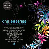 Chilled Series Vol. 3 - Downtempo Music & Culture by Various Artists