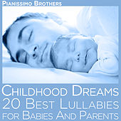 Childhood Dreams: 20 Best Lullabies for Babies by Pianissimo Brothers