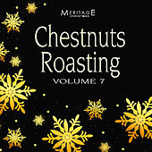 Meritage Christmas: Chestnuts Roasting, Vol. 7 by Various Artists