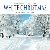 Portico Holiday: White Christmas, Vol. 7 by Various Artists